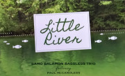 Samo Salamon Bassless Trio feat. Paul McCandless & Roberto Dani: Little River