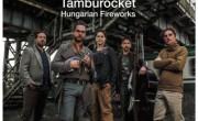 Söndörgő: Tamburocket – Hungarian Fireworks