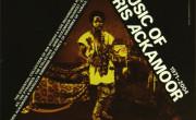 Idris Ackamoor: Music Of Idris Ackamoor 1971-2004