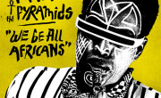 Idris Ackamoor & The Pyramids: We Be All Africans