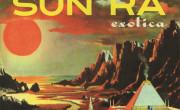 Sun Ra And His Arkestra: Sun Ra Exotica