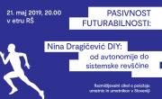 PASIVNOST FUTURABILNOSTI III.: DIY: od avtonomije do sistemske revščine