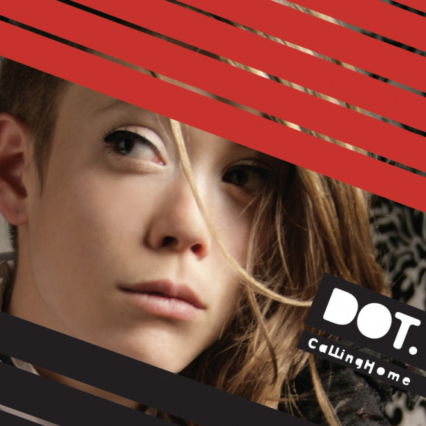 Dot. - Calling Home