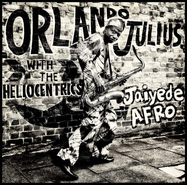 Orlando Julius With The Heliocentrics: Jaiyede Afro