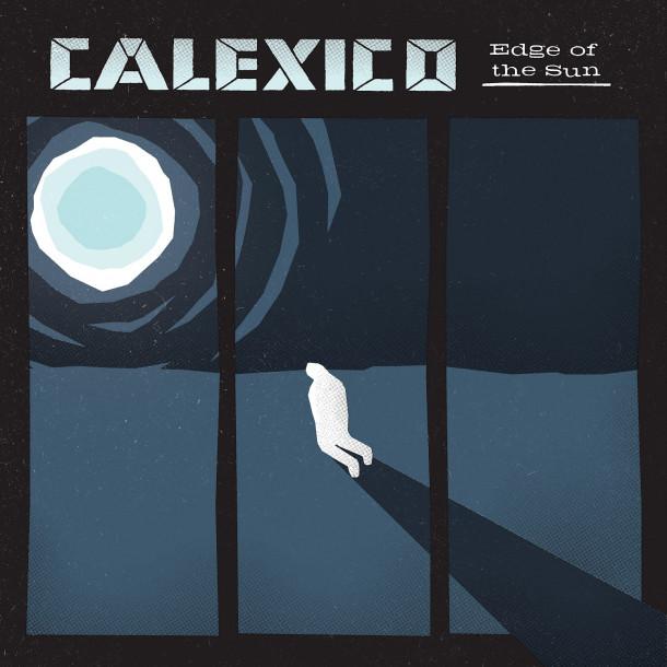 Calexico: Edge Of The Sun