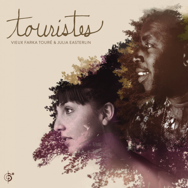 Vieux Farka Touré and Julia Easterlin: Touristes