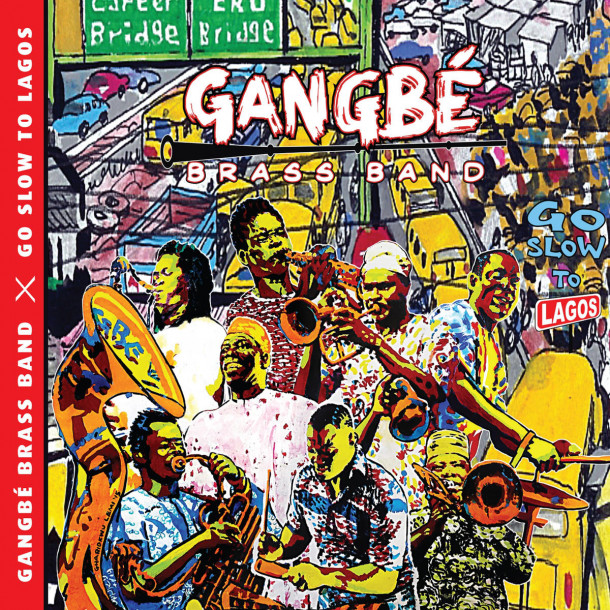 Gangbé Brass Band: Go Slow to Lagos