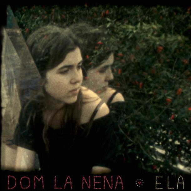 Dom La Nena: Ela