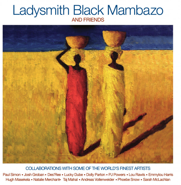 Ladysmith Black Mambazo: Ladysmith Black Mambazo and Friends