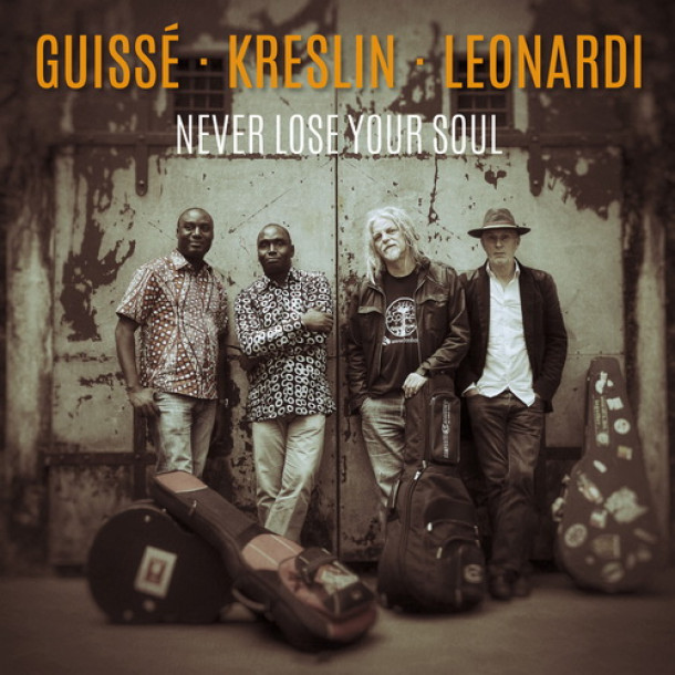 Guissé/Kreslin/Leonardi: Never Lose Your Soul