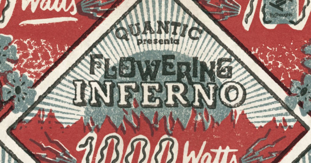 Quantic Presents Flowering Inferno: 1000 Watts