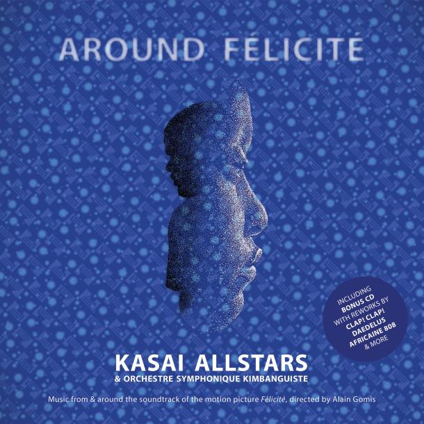Kasai Allstars & Orchestre Symphonique de Kinshasa: Around Félicité
