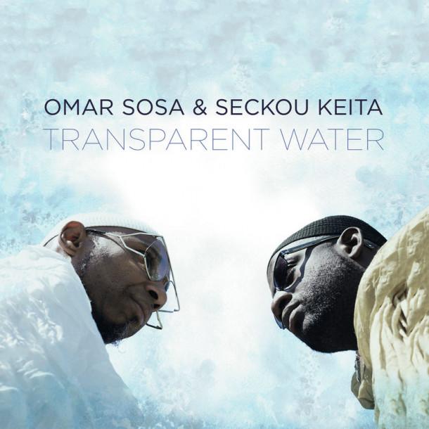Omar Sosa & Seckou Keita: Transparent Water