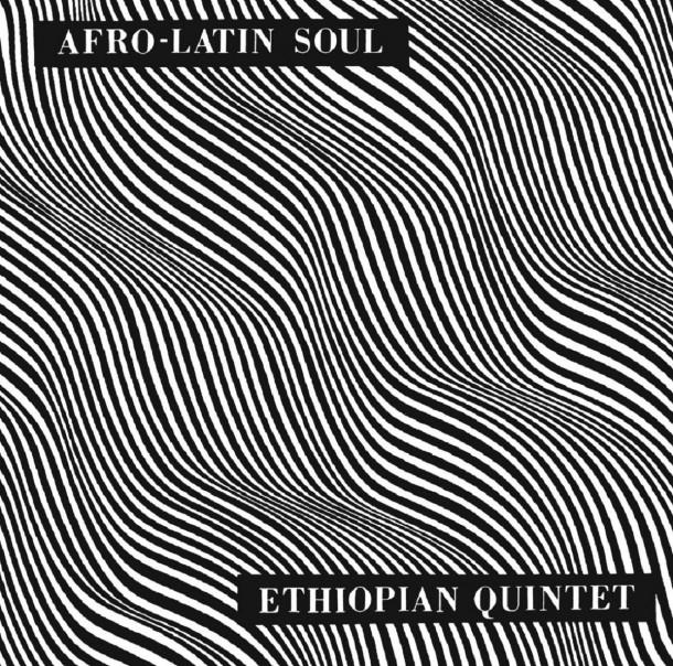 Mulatu Astatke And His Ethiopian Quintet - Afro Latin Soul Vols. 1 And 2