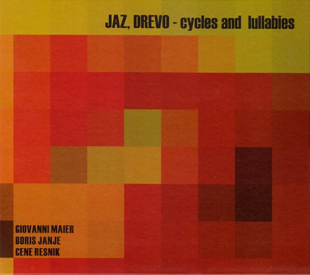 Jaz, Drevo: Cycles and Lullabies