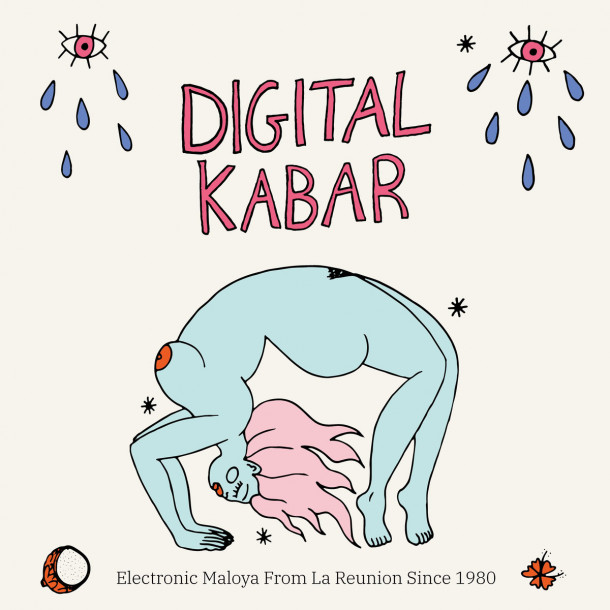 Digital Kabar (Electronic Maloya from La Réunion Since 1980)