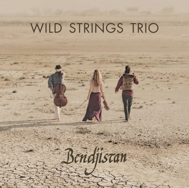 Wild Strings Trio: Bendjistan