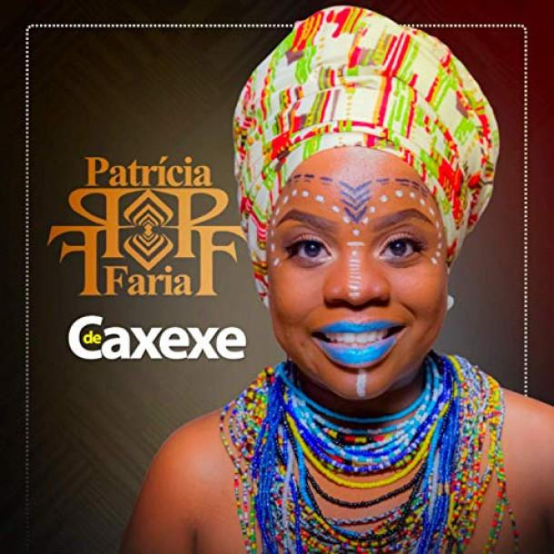 Patrícia Faria: De Caxexe