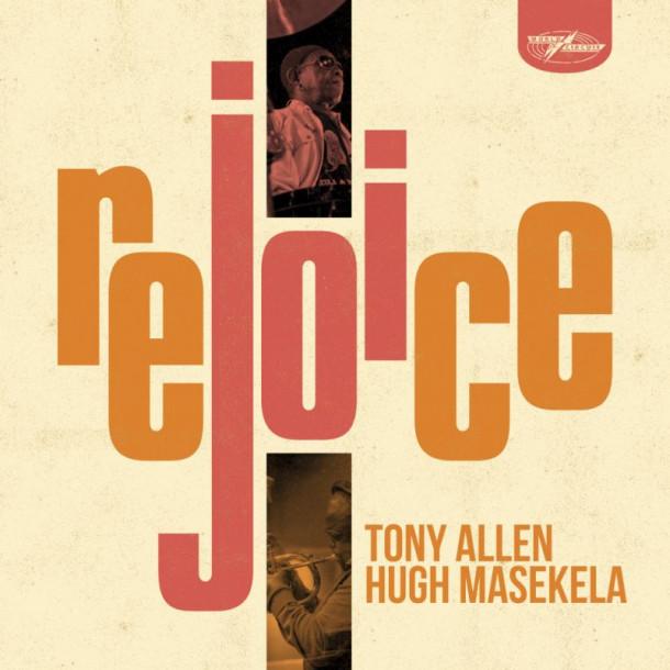 Tony Allen & Hugh Masekela: Rejoice