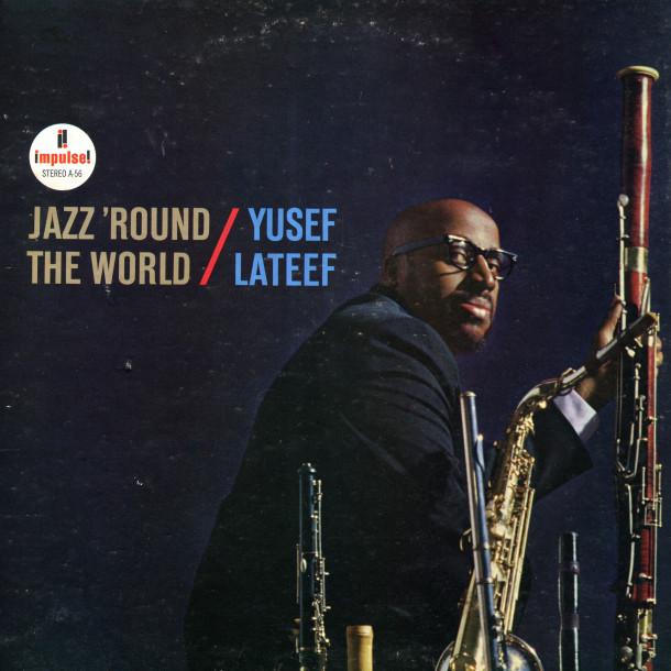 Yusef Lateef: Jazz 'Round The World