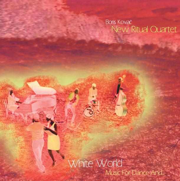 Boris Kovač New Ritual Quartet: Music For Dance And…
