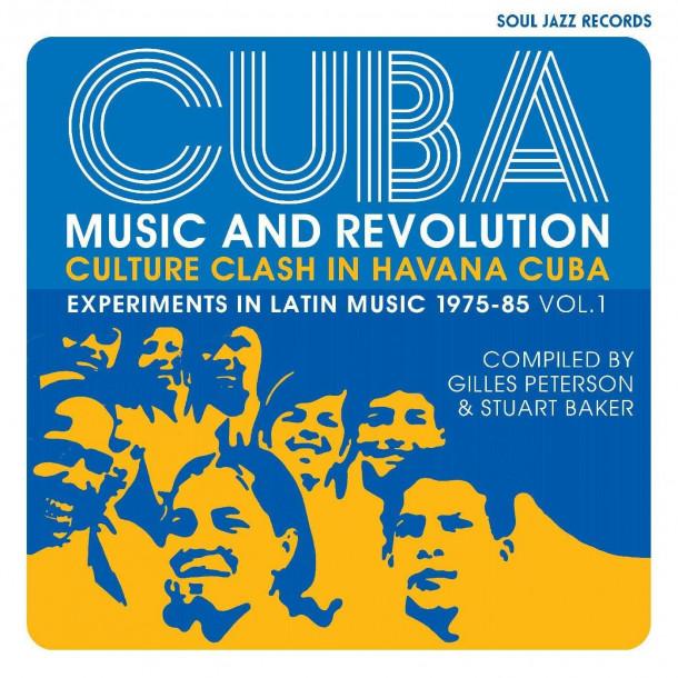 Cuba: Music And Revolution – Culture Clash In Havana – Experiments In Latin Music 1975-85 Vol. 1